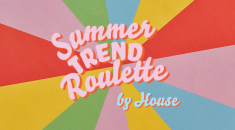 SUMMER TREND ROULETTE BY HOUSE